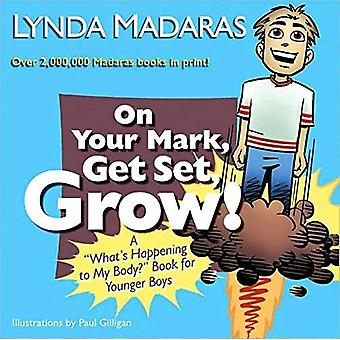 ON YOUR MARK GET SET GROW (What's Happening to My Body Books)