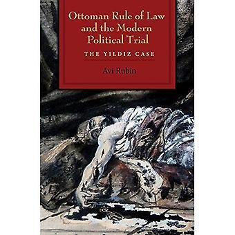 Osmanien valtakunnan oikeusvaltion ja moderni poliittista oikeudenkäyntiä: Yildiz tapauksessa (moderni henkinen ja poliittinen historia Lähi-idässä)