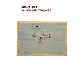 Richard Flood: Notes from the Playground