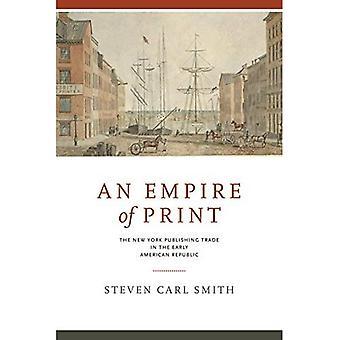 Et imperium af Print: New York udgivelse handel i den tidlige amerikanske Republik (Penn State serie i historien om bogen)