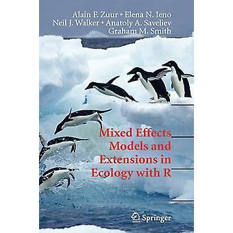 Mixed Effects Modelle und Erweiterungen in der Ökologie mit R von Alain F. Zuur