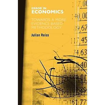 Error in Economics Towards a More Evidence Based Methodology by Reiss & Julian