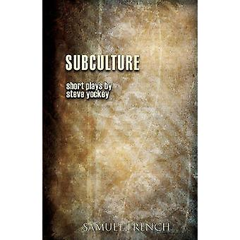 Subculture by Yockey & Steve