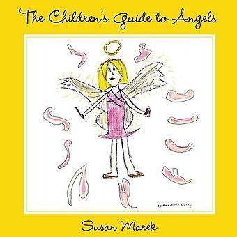 The Childrens Guide to Angels by Marek & Susan