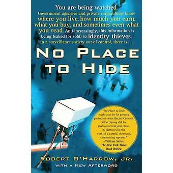 Geen plek om te verbergen door OHarrow & Robert & Jr.