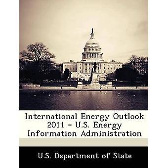 International Energy Outlook 2011 US Energy Information Administration por departamento de estado de Estados Unidos