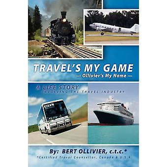 Travels My Game Olliviers My Name by Ollivier & Bert