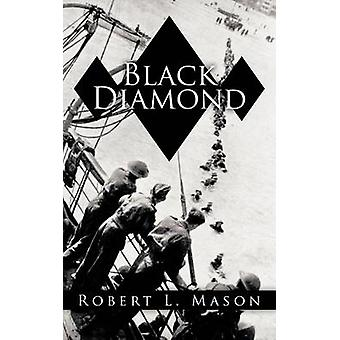 ブラック・ダイアモンド・バイ・メイソン & ロバート・ L