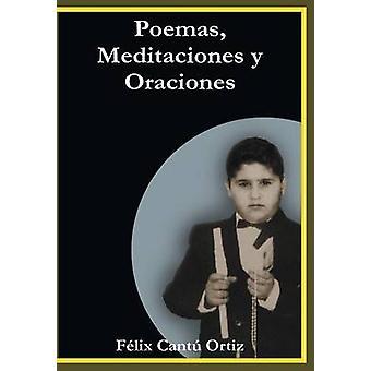 Poemas Meditaciones y Oraciones von Ortiz & Felix Cantu