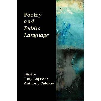 Poetry and Public Language by Lopez & Tony