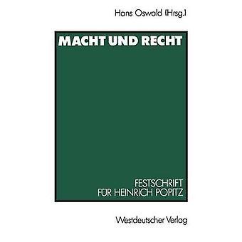 Macht Und Recht festskrift pels Heinrich Popitz Zum 65. Geburtstag af Oswald & Hans