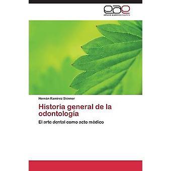 Historia general de la odontologa por Ramrez Skinner Hernn