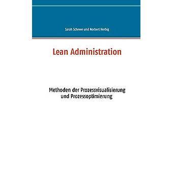 Lean AdministrationMethoden zur Prozessvisualisierung und optimierung Ttigkeitsanalyse Kennzahlen und Office Management by Herbig & Norbert