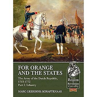 For Orange and the States - The Army of the Dutch Republic - 1713-1772