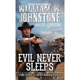 Evil Never Sleeps by W. Johnstone - 9780786042159 Book