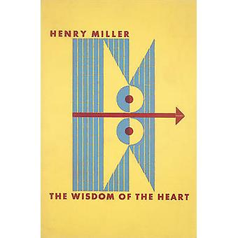 The Wisdom of the Heart by Henry Miller - 9780811222174 Book