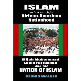 Islam and the Search for African American American Nationhood by Denn