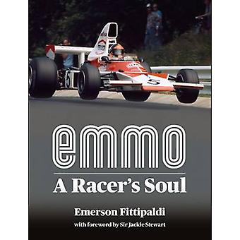 Emmo - A Racer's Soul by Emerson Fittipaldi - Matt Bishop - 9780957532