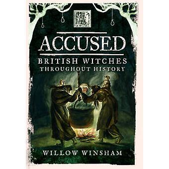 Anklaget-British Witches gennem historien af Willow Winsham-97814