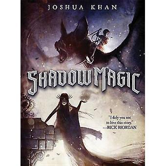 Shadow Magic by Joshua Khan - Ben Hibon - 9781484732724 Book