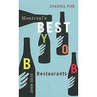 Montreal's Best BYOB Restaurants - 2009-2010 by Joanna Fox - 978155065
