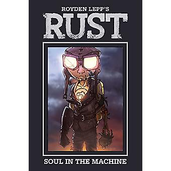 Rust Vol. 4 - Soul in the Machine by Royden Lepp - 9781608869565 Book