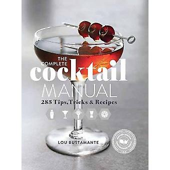 The Complete Cocktail Manual by Lou Bustamante - United States Barten