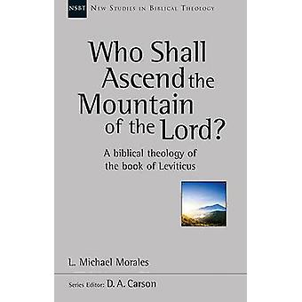 Who Shall Ascend the Mountain of the Lord? - A Theology of the Book of