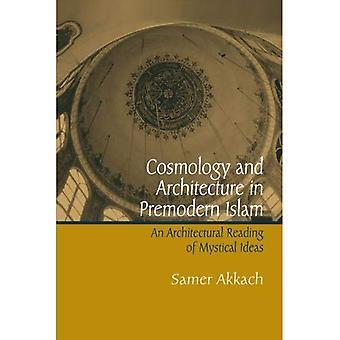 Kosmologie und Architektur im vormodernen Islam (SUNY Reihe im Islam)