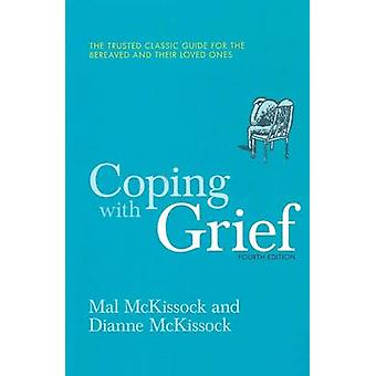 Coping with Grief (4th edition) by Mal McKissock - Dianne McKissock -