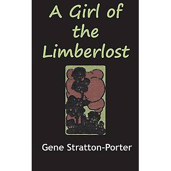 The Girl from the Limberlost by StrattonPorter & Gene