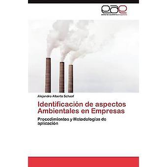 Identificacion de Aspectos Ambientales En Empresas by Schaaf & Alejandro Alberto