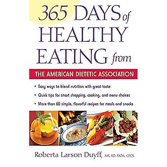 The 365 Days of Healthy Eating from the American Dietetic Association