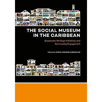 Social Museum in the Caribbean by Csilla ArieseVandemeulebroucke