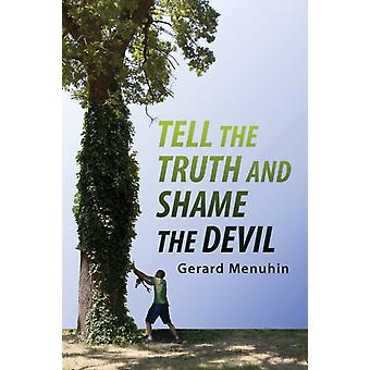 Tell the Truth and Shame the Devil Recognize the True Enemy and Join to Fight Him by Menuhin & Gerard