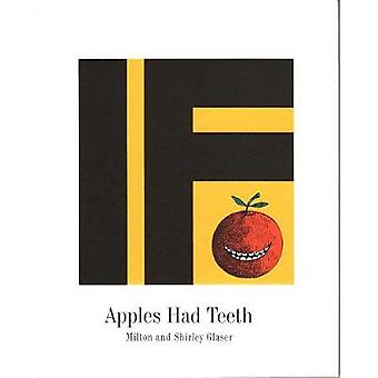 If Apples Had Teeth by Shirley Glaser & Illustrated by Milton Glaser