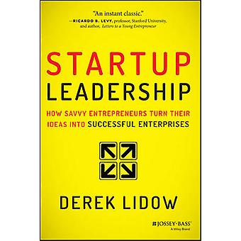 Startup Leadership by Derek Lidow