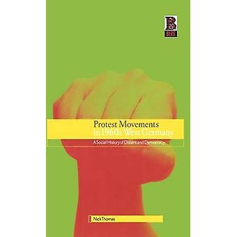 Protest rörelser i 1960-talets västtysk landet en social historia av oliktänkande och demokrati av Thomas & Nick