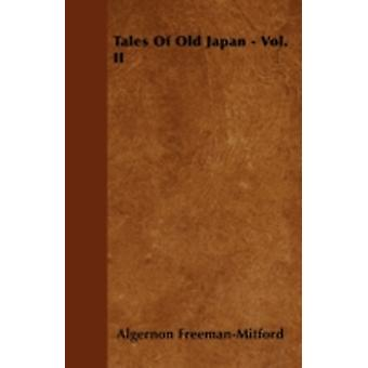 Tales Of Old Japan  Vol.II by FreemanMitford & Algernon