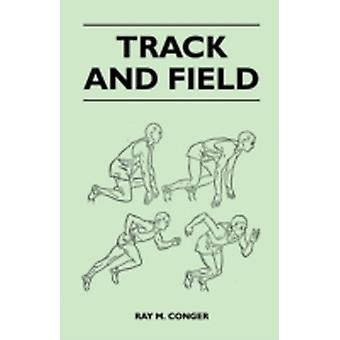 Track and Field by Conger & Ray M.
