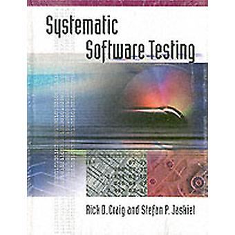Systemic Software Testing by Craig & Rick D.