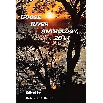 Goose River Anthology 2011 by Benner & Deborah J.