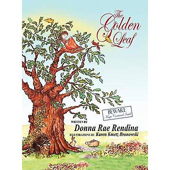 The Golden Leaf by Rendina & Donna Rae