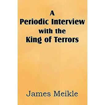 A Periodic Interview with the King of Terrors by Meikle & James