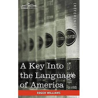 A Key Into the Language of America by Williams & Roger