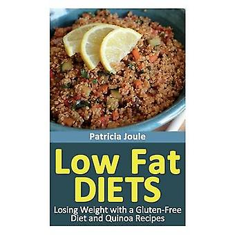 Low Fat Diets Losing Weight with a Gluten Free Diet and Quinoa Recipes by Joule & Patricia