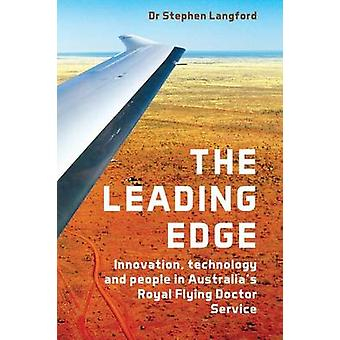 Leading Edge Innovation Technology and People in Australias Royal Flying Doctor Service by Langford & Stephen