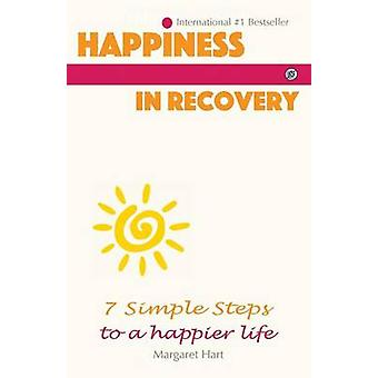 Happiness In Recovery 7 Simple Steps to a Happier Life by Hart & Margaret