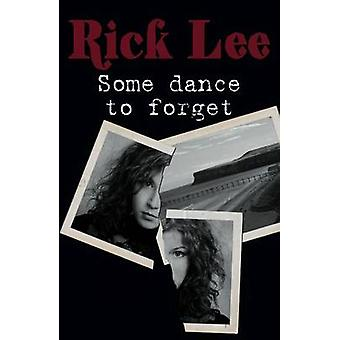 Some Dance to Forget by Lee & Rick