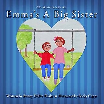 Emmas A Big Sister by Plaske & Bunny DiDio